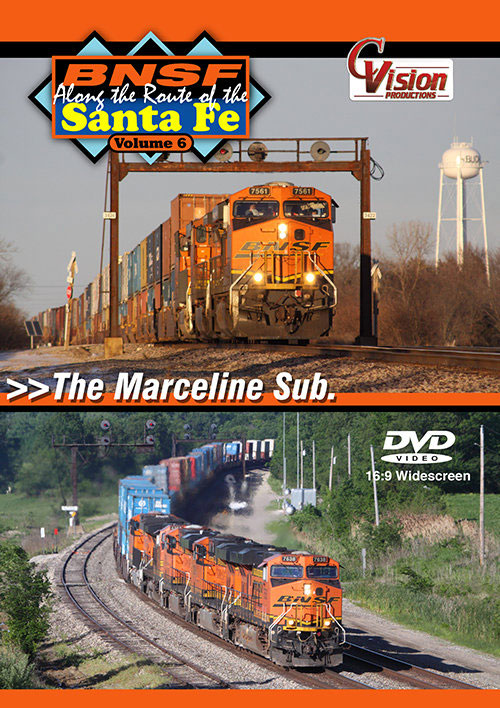BNSF Along the Route of the Santa Fe Vol 6 Marceline Sub DVD C Vision Productions BSF6DVD