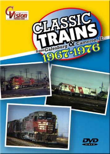 Classic Trains from Galesburg & Cameron Illinois 1967-1976 DVD C Vision Productions CGCDVD