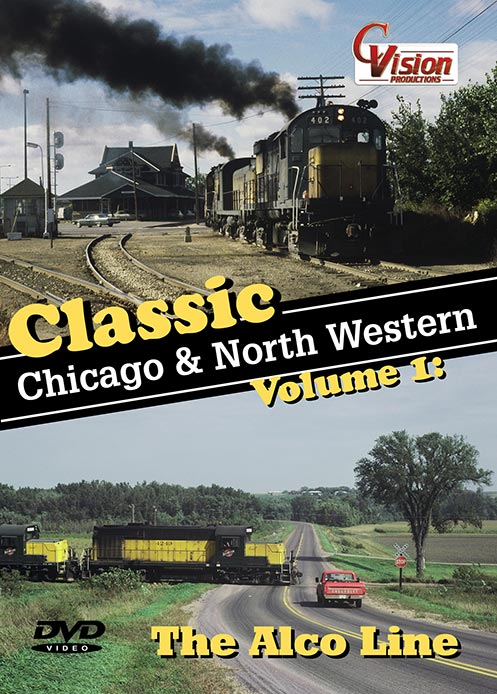 Classic Chicago and North Western Vol 1 The Alco Line DVD Train Video C Vision Productions CNW1