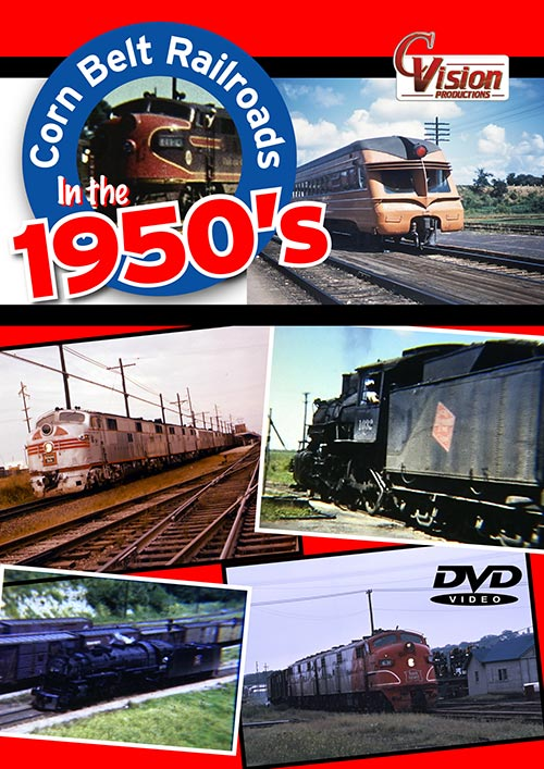 Corn Belt Railroads in the 1950s DVD Train Video C Vision Productions CR50DVD