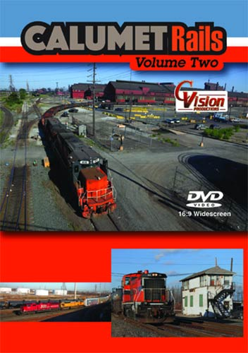 Calumet Rails Volume 2 DVD Train Video C Vision Productions CALMET2DVD