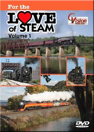For the Love of Steam Volume 1 DVD Train Video C Vision Productions FTLOS1DVD