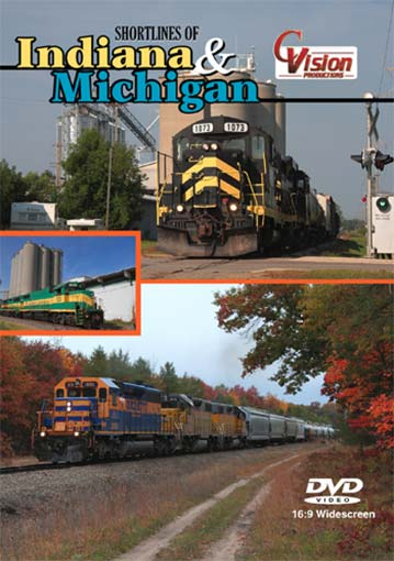 Shortlines of Indiana & Michigan DVD Train Video C Vision Productions INMIDVD