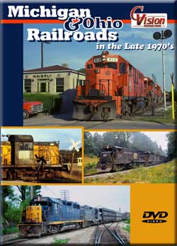 Michigan and Ohio Railroads in the Late 1970s DVD C Vision Productions MORDVD