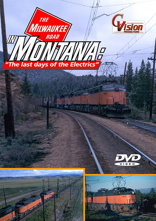 Milwaukee Road in Montana DVD The Last Days of the Electrics C Vision Productions MRMTDVD