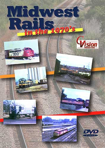 Midwest Rails in the 1970s DVD C Vision Productions MID70