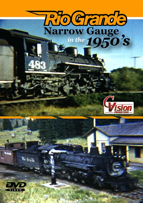 Rio Grande Narrow Gauge in the 1950s DVD Train Video C Vision Productions RGNG