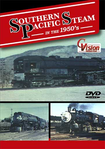 Southern Pacific Steam in the 1950s Train Video C Vision Productions SP50