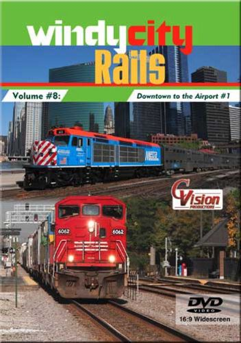 Windy City Rails Vol 8 - Downtown to the Airport DVD C Vision Productions WC8DVD
