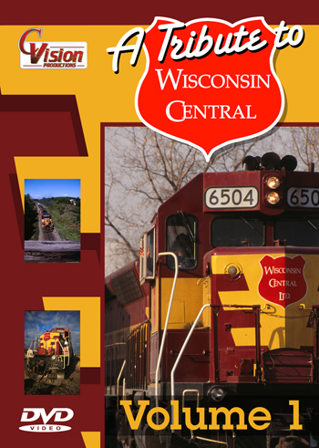 A Tribute to Wisconsin Central Vol 1 DVD Train Video C Vision Productions WIS1