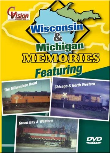 Wisconsin & Michigan Memories DVD Train Video C Vision Productions WMMDVD