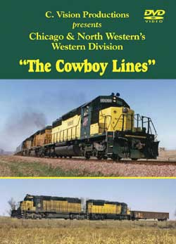 Chicago & North Western - The Cowboy Lines DVD Train Video C Vision Productions CBLDVD
