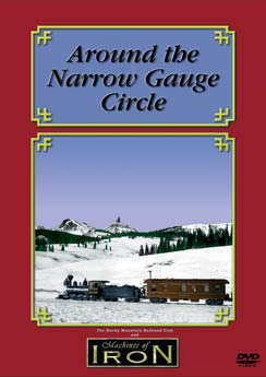 Around the Narrow Gauge Circle on DVD by Machines of Iron Machines of Iron CIRCLED