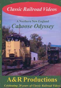 A Northern New England Caboose Odyssey DVD Video A&R Productions CO-1