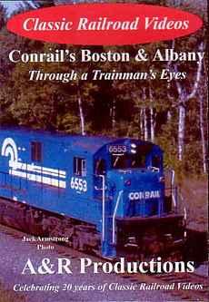 Conrails Boston & Albany - Through a Trainmans Eyes - A & R Productions A&R Productions CR-1