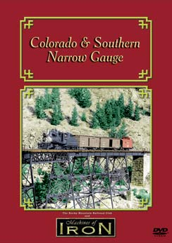 Colorado & Southern Narrow Gauge on DVD by Machines of Iron Machines of Iron CSD