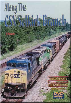 Along the CSX Selkirk Branch Broken Knuckle Video Productions BKSELBR-DVD