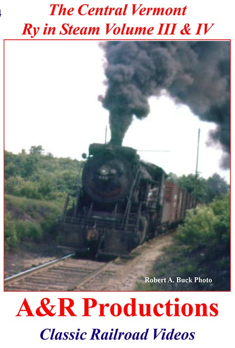 Central Vermont Railway in Steam Vol 3 & 4 Train Video A&R Productions CV-3