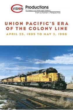 Union Pacifics Era of the Colony Line C Vision Productions CVIS65