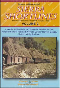 Sierra Shortlines Vol 2 - Yosemite Amador Nevada County Hetch Hetchy DVD Train Video Catenary Video Productions 15-SS 666449668425