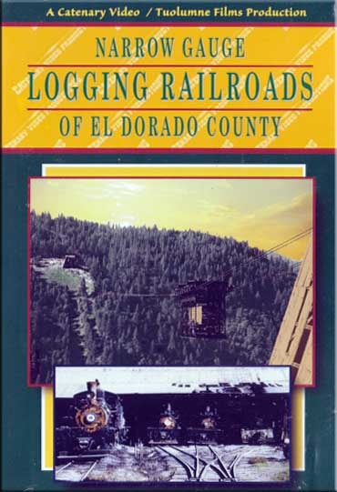 Narrow Gauge Logging Railroads of El Dorado County DVD Catenary Video Productions 19-EDL 666449722151