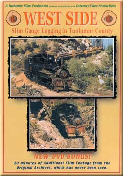 West Side: Slim Gauge Logging in Tuolumne County DVD Catenary Video Productions 9-WSL