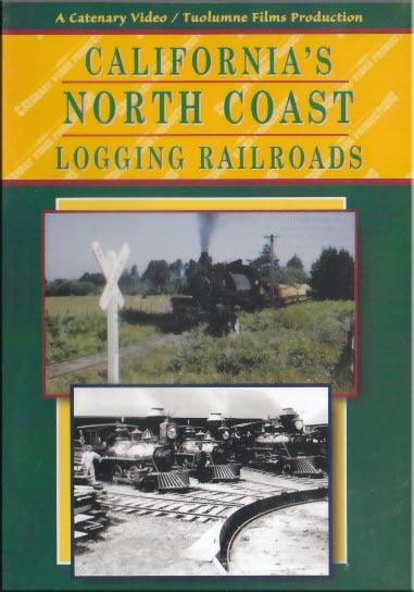 Californias North Coast Logging Railroads DVD Catenary Video Productions NCL11 666449721946