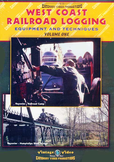 West Coast Railroad Logging- Equipment & Techniques Volume 1 DVD Catenary Video Productions WCL1
