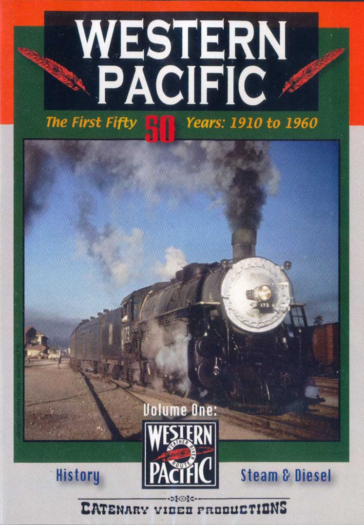 Western Pacific The First 50 Years 1910 to 1960 DVD Volume 1 Catenary Video Productions WP-1 666449919244