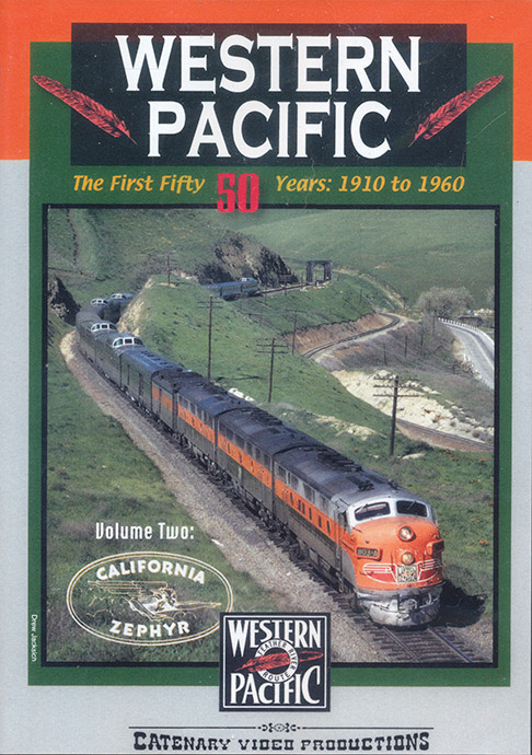 Western Pacific The First 50 Years Vol 2 DVD Train Video Catenary Video Productions WP-2 666449958144