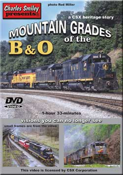Mountain Grades of the B&O: A CSX Heritage Story DVD Charles Smiley Presents D-136