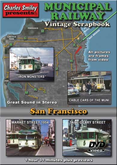 Municipal Railway Vintage Scrapbook San Francisco DVD Train Video Charles Smiley Presents D-141