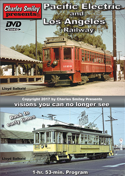 Pacific Electric & Los Angeles Railway DVD Train Video Charles Smiley Presents D-148