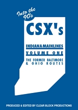 CSX Indiana Mainlines Volume 1 DVD Former B&O Routes