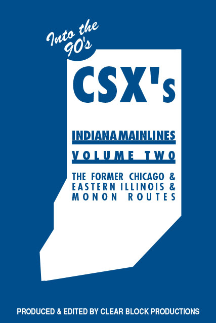 CSX Indiana Mainlines Volume 2 DVD Former C&EI & Monon Routes Train Video Clear Block Productions CSXI-2