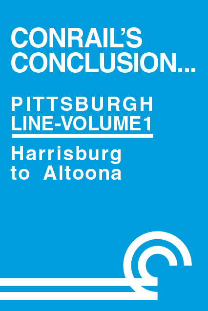 Conrails Conclusion Pittsburgh Line Volume 1 Harrisburg to Altoona DVD Train Video Clear Block Productions CRPL-1