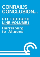 Conrails Conclusion Pittsburgh Line Volume 1 Harrisburg to Altoona DVD
