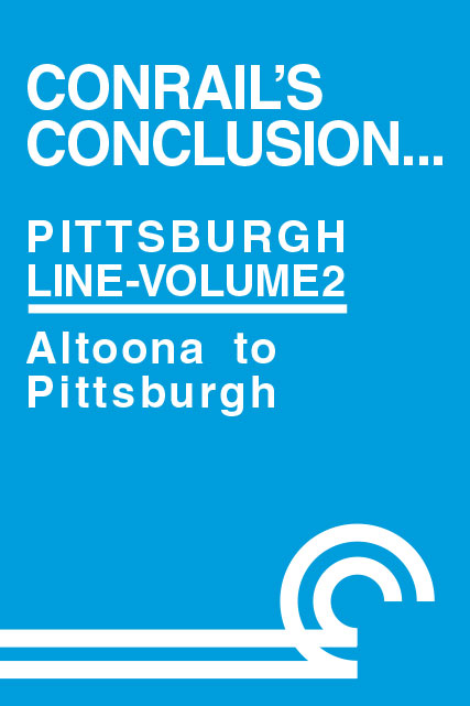 Conrails Conclusion Pittsburgh Line Volume 2 Altoona to Pittsburgh DVD Clear Block Productions CRPL-2