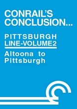 Conrails Conclusion Pittsburgh Line Volume 2 Altoona to Pittsburgh DVD