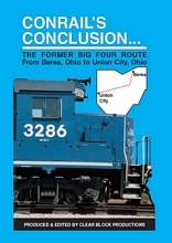 Conrails Conclusion The Big Four Route Berea to Union City OH DVD
