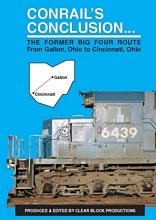 Conrails Conclusion The Big Four Route Cincinnati to Galion OH DVD