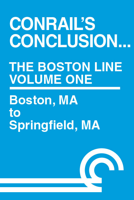 Conrails Conclusion The Boston Line Volume 1 Boston to Springfield MA DVD Train Video Clear Block Productions CRBA-1