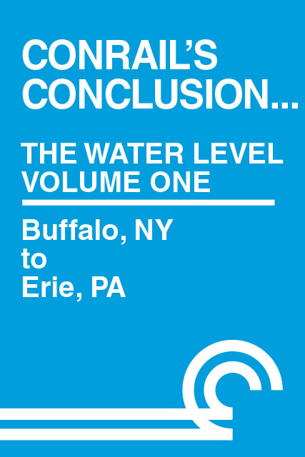 Conrails Conclusion The Water Level Route Volume 1 Buffalo NY to Erie PA DVD Clear Block Productions CRWL-1