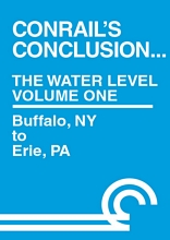 Conrails Conclusion The Water Level Route Volume 1 Buffalo NY to Erie PA DVD