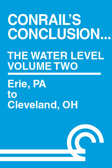 Conrails Conclusion The Water Level Route Volume 2 Erie PA to Cleveland DVD Train Video Clear Block Productions CRWL-2