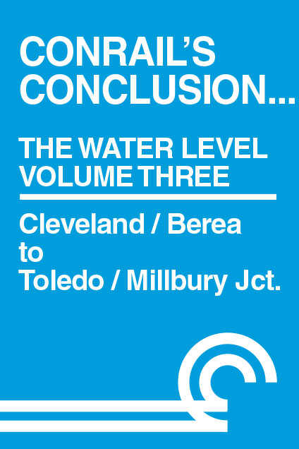 Conrails Conclusion The Water Level Route Volume 3 Cleveland to Toledo DVD Train Video Clear Block Productions CRWL-3