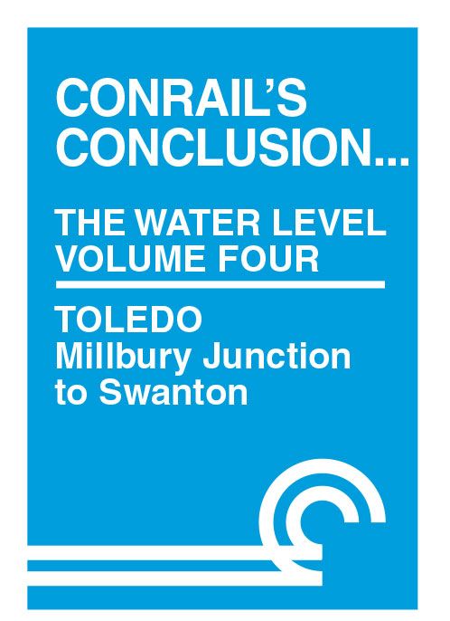 Conrails Conclusion The Water Level Route Volume 4 Toledo Millbury Jct to Swanton DVD Clear Block Productions CRWL-T