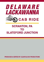 Delaware Lackawanna Alco Cab Ride Scranton PA to Slateford Junction DVD