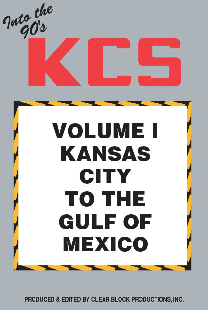 Into the 90s Kansas City Southern Volume 1 KC to the Gulf of Mexico DVD Train Video Clear Block Productions KCS-1