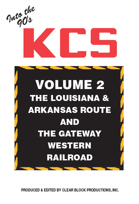 Into the 90s Kansas City Southern Volume 2 Louisiana & Arkansas Route DVD Train Video Clear Block Productions KCS-2
